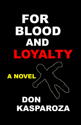 For Blood And Loyalty  by  Chris Diaz