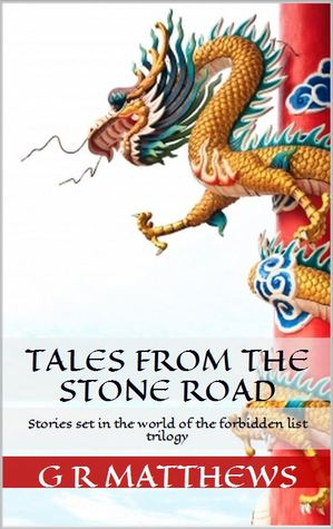 Tales from the Stone Road  by  G.R. Matthews