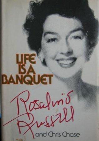 Life is a Banquet - Rosalind Russell Rosalind Russell