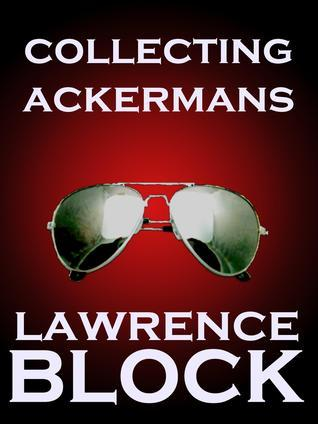 Collecting Ackermans Lawrence Block