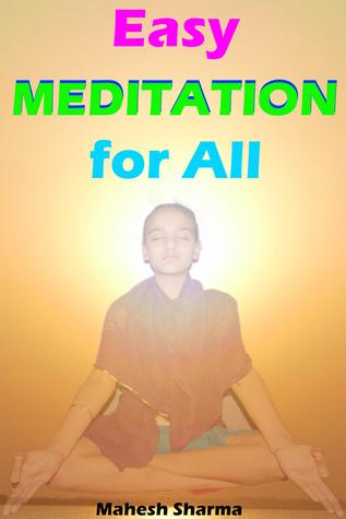 Easy Meditation for All  by  Mahesh Dutt Sharma