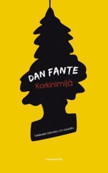 Korkinimijä : taksikuskin tarinoita L.A.:n kaduilta Dan Fante