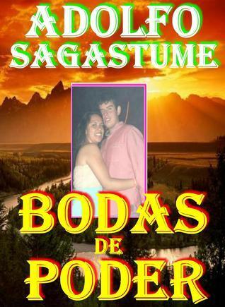 Bodas de Poder  by  Adolfo Sagastume