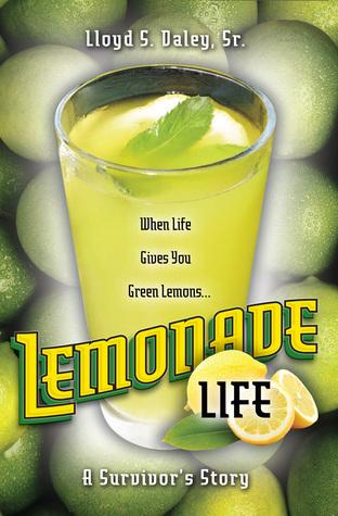 Lemonade Life Lloyd S. Daley Sr.
