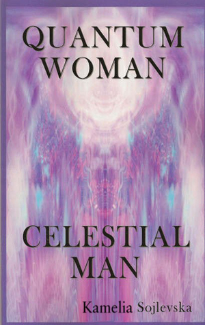 Quantum Woman: Celestial Man Kamelia Sojlevska