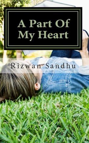 A Part Of My Heart Rizwan Sandhu
