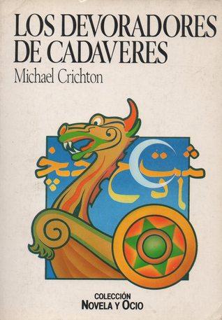 Los devoradores de cadáveres Michael Crichton