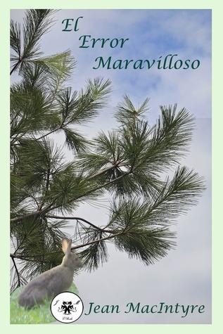 El Error Maravilloso  by  Jean MacIntyre
