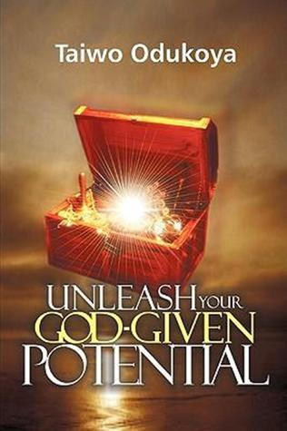 Unleash Your God-Given Potential Taiwo Odukoya