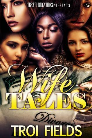 Wife Tales: Episode One Troi Fields