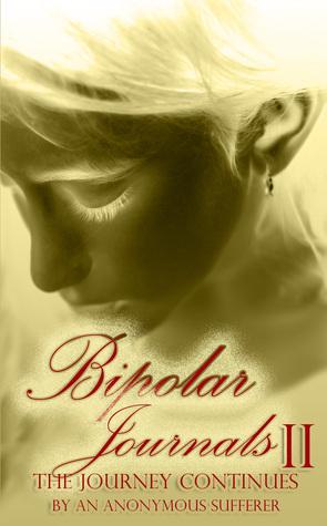 Bipolar Journals II An Anonymous Sufferer
