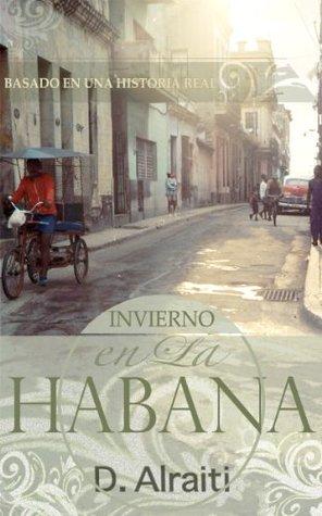 Invierno en La Habana  by  Daniela Alraiti