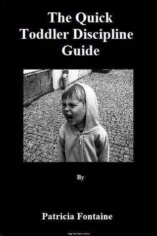 The Quick Toddler Discipline Guide Patricia Fontaine