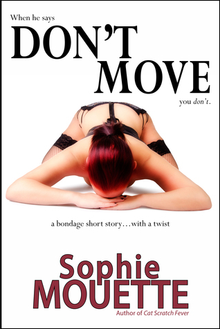 Dont Move  by  Sophie Mouette