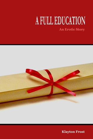 A Full Education  by  Klayton Frost