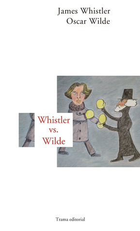 Whistler vs Wilde James Whistler