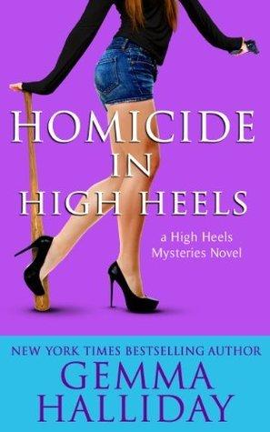 Homicide in High Heels (High Heels, #8) Gemma Halliday