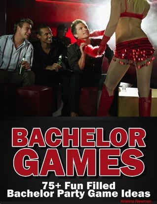 Bachelor Games: 75+ Fun Filled Bachelor Party Games & Ideas Kristina Newman