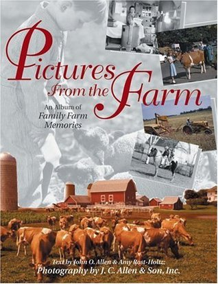 Pictures from the Farm: An Album of Family Farm Memories John Allen