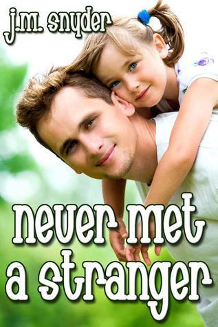 Never Met a Stranger J.M. Snyder