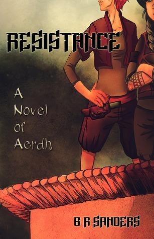 Resistance: A Novel of Aerdh B.R. Sanders