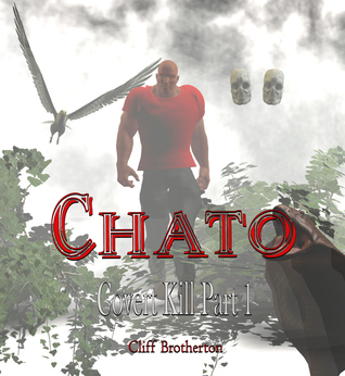 Chato Covert Kill Part 1  by  Cliff Brotherton