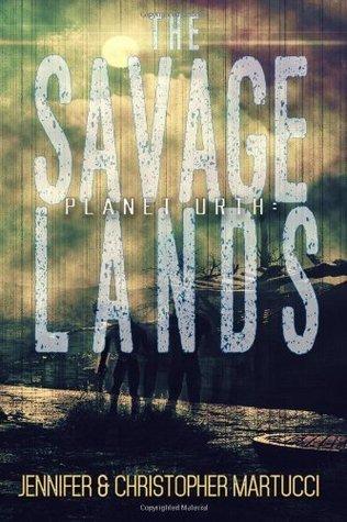 Planet Urth: The Savage Lands (Planet Urth, #1-2) Jennifer Martucci