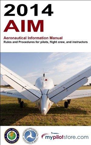 2014 eAIM Aeronautical Information Manual (2014 FAR/AIM)  by  MYPILOTSTORE