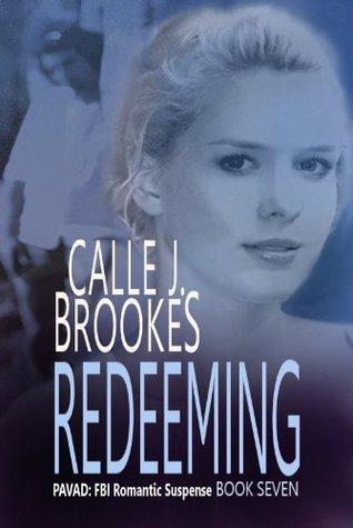 Redeeming (PAVAD: FBI Romantic Suspense, #7)  by  Calle J. Brookes