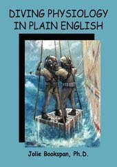 Diving Physiology in Plain English  by  Dr. Jolie Bookspan