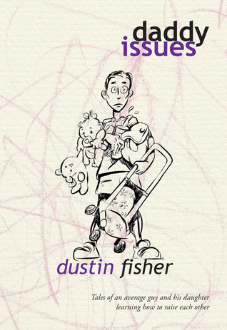 Daddy Issues  by  Dustin Fisher