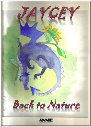 Jaycey: Back to Nature  by  Annie