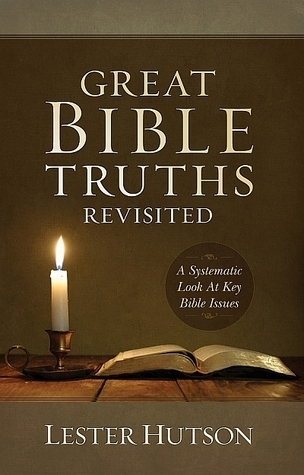 Great Bible Truths Revisited Lester Hutson