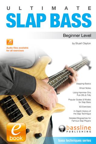 Ultimate Slap Bass: Beginner Level  by  Stuart Clayton