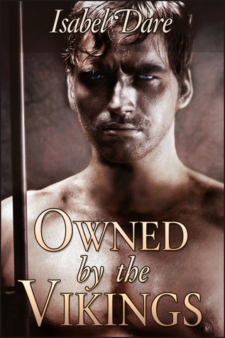Owned  by  the Vikings (Viking Sex Slave #2) by Isabel Dare