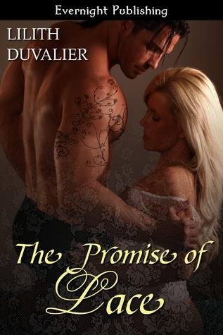 The Promise of Lace  by  Lilith Duvalier
