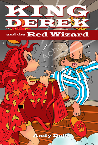 King Derek and the Red Wizard Andy Dale