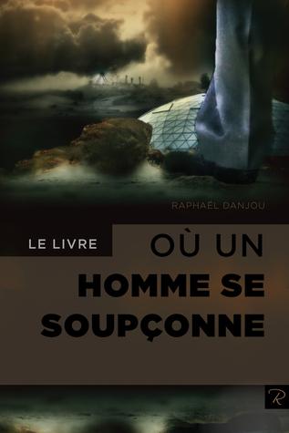 Le livre où un homme se soupçonne Raphael Danjou
