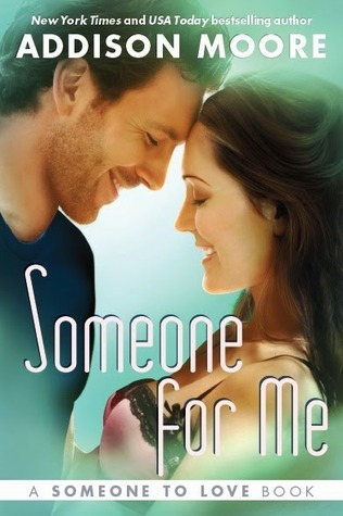 Someone for Me (Someone to Love, #3) Addison Moore