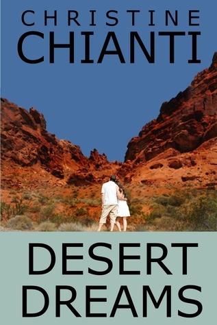 Desert Dreams  by  Christine Chianti