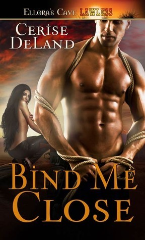 Bind Me Close (Knights in Black Leather, #3) Cerise DeLand