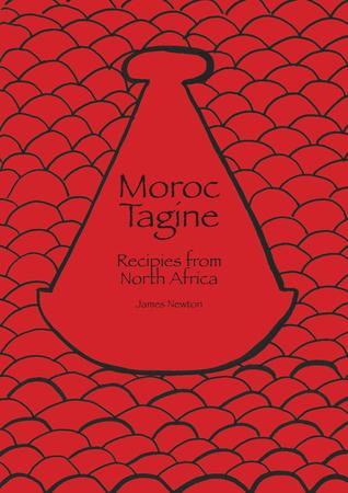 Moroc Tagine - Moroccan Cookbook  by  James Newton