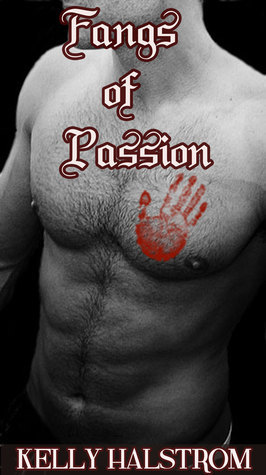Fangs Of Passion  by  Kelly Halstrom