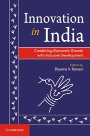 Innovation in India: Combining Economic Growth with Inclusive Development  by  Shyama V. Ramani