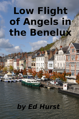 Low Flight of Angels in the Benelux  by  Ed Hurst