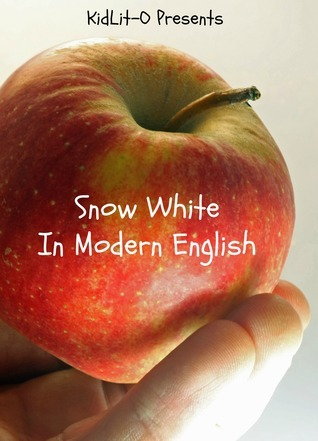 Snow White In Modern English  by  BookCaps