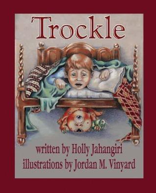 Trockle  by  Holly Jahangiri