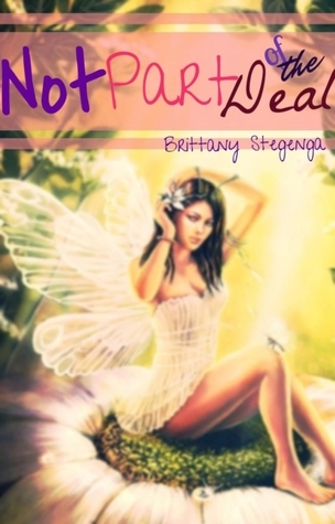 Not Part of the Deal  by  Brittany Stegenga