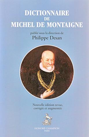 Dictionnaire de Michel de Montaigne  by  Philippe Desan