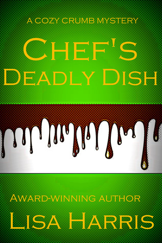 Chefs Deadly Dish  by  Lisa Harris